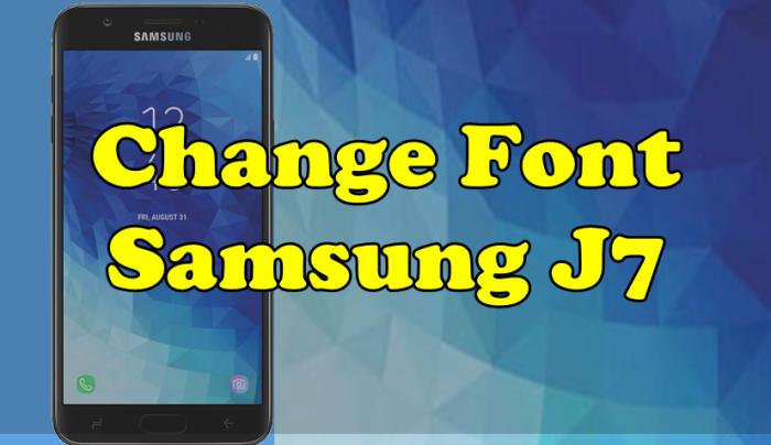 Change Font Samsung J7