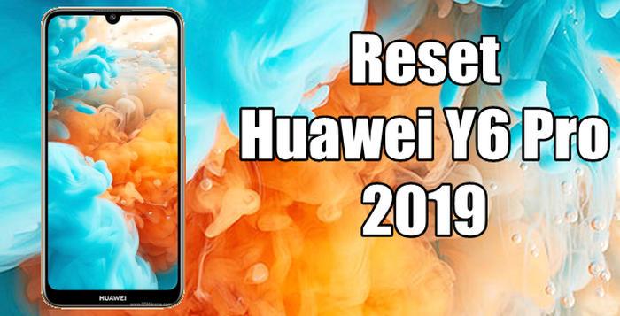 Reset Huawei Y6 Pro 2019